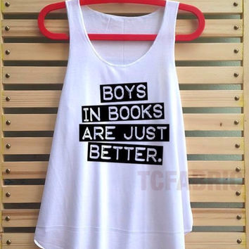 Boy in books are just better shirt quote t shirt tank top clothing tee tunic singlet - size s m l