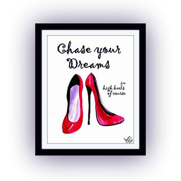 Chase your dreams in high heels of course,  best fashion quotes, picture decal, Printable vanity Wall decor, decals, red shoe art, louboutin