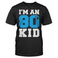 I'm An 80's Kid - T Shirt