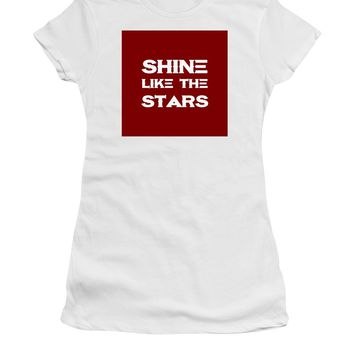 Shine Like The Stars - Motivational And Inspirational Quote - Women's T-Shirt (Athletic Fit)
