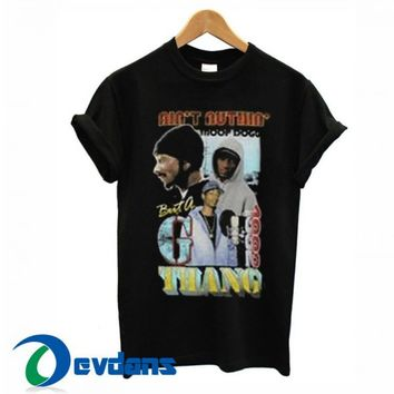 Snoop Dogg Ain't Nuthin T Shirt Women And Men Size S To 3XL