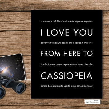 I Love You From Here To CASSIOPEIA art print