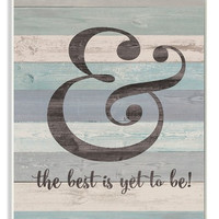 Ampersand the Best is Yet to Be Wall Plaque