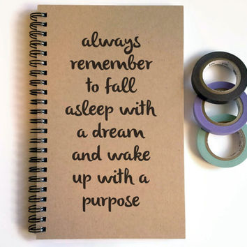 Writing journal, spiral notebook, sketchbook, blank journal, lined, custom, personalized - Fall asleep with a dream, wake up with a purpose