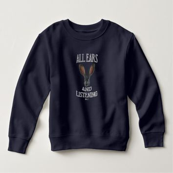 All Ears Toddler Design by Kat Worth Sweatshirt