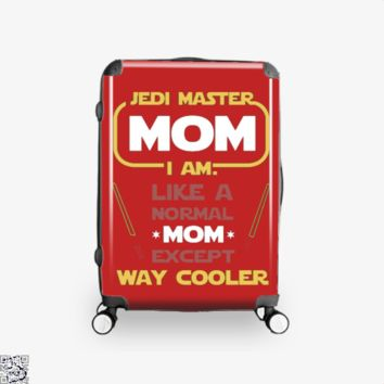 Jedi Master Mom Just Like Normal Mom Except Way Cooler, Mother's Day Suitcase