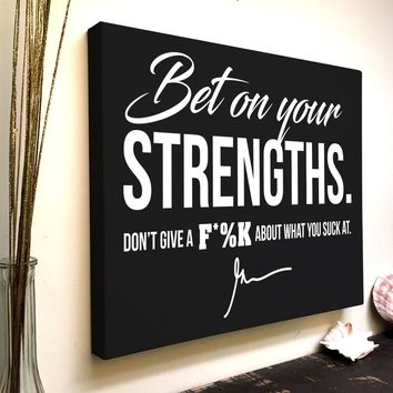 Gary Vee Quote Canvas Art: Bet On Your Strengths