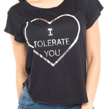 I TOLERATE YOU SHORT SLEEVE TOP