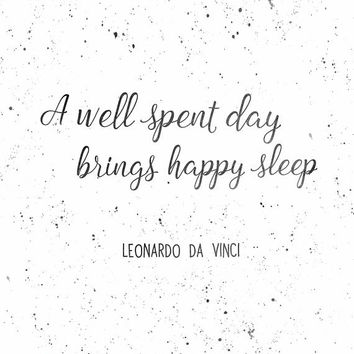 Printable quotes, bedroom wall art quotes, black and white digital download quote, a well spent day brings happy sleep, Leonardo da Vinci