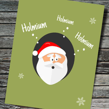 Ho Ho Holmium Periodic Table Nerdy Christmas Card | Chemistry, Biology, Physics | Professor, Teacher, Student, Scientist, Engineer