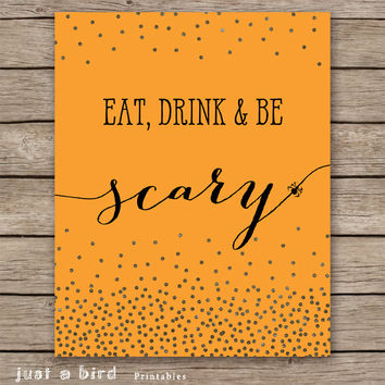 Halloween sign, Eat drink and be scary, Halloween print, Halloween printable, Halloween decor, orange print, Halloween home decor INSTANT