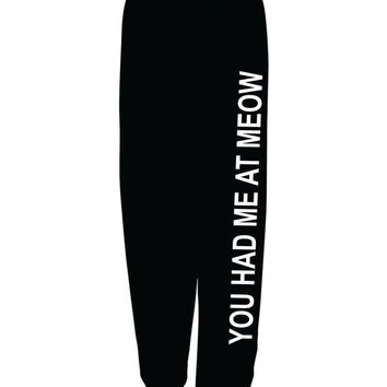 You Had Me At MEOW Sweat pants # 511
