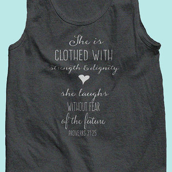 She Is Clothed With Strength Scripture Quote Tank Top. Great for Moms, Daughters or Best Friends! Workout, Yoga, Running or Crossfit Tank!