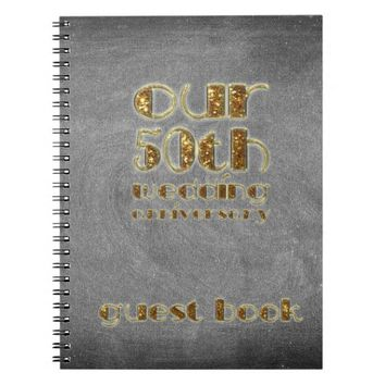 50th Wedding Anniversary Guest Book Chalkboard Spiral Notebook