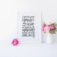 ROALD DAHL QUOTE,Printable Quote,If You Have Good Thoughts  You Will Always Look Lovely,Inspirational Quote,Sunbeams,Typography,Motivation