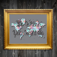 Instant Download Printable Go Where You Want To Pattern Map Wall Decor
