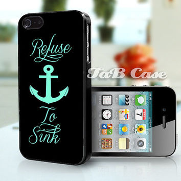 Refuse to Sink Anchor iPhone Case. iPhone 4 Case - iPhone 5 Case. Nautical Theme.