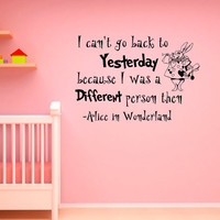 Alice In Wonderland Wall Decals Quotes I Can't Go Back To Yesterday Rabbit Vinyl Wall Sticker Art Decor Nursery Q027