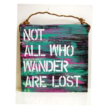 Not All who wander are lost / lord of the rings / gift / sign Hippie / boho / gypsy / anthropologie / urban outfitters/wholesale / decor