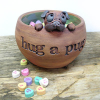 Hug A Pug Pottery Bowl, Unique Pug Lover Pottery, Valentine's Day Gift for Pug Moms