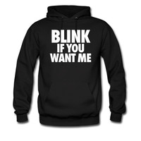 Blink If You Want Me ME hoodie