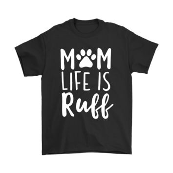 QIYIF Rough Mom Life Is Ruff Dog Lover Mother's Day Shirts
