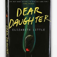 Dear Daughter: A Novel By Elizabeth Little- Assorted One