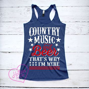 Country Music and Beer That's Why I'm Here Tank Top