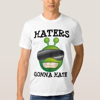 HATERS GONNA HATE, Funny Alien T-shirts