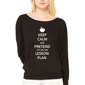 Keep Calm and Pretend it's on the Lesson Plan WOMEN'S FLOWY LONG SLEEVE OFF SHOULDER TEE