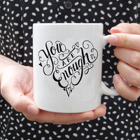 You Are Enough - Ceramic Mug