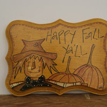 Fall Decor ~ Wood Sign Fall Decor ~ Scarecrow And Pumpkins Fall Sign ~ Happy Fall Ya'll Sign