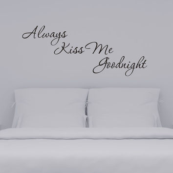 Always Kiss Me Goodnight wall decal - design03