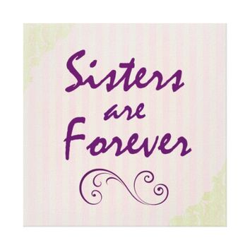 Sisters are Forever Quote Canvas Print