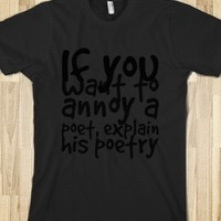 IF YOU WANT TO ANNOY A POET, EXPLAIN HIS POETRY