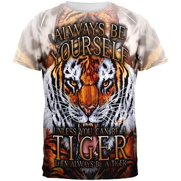 Always Be Yourself Unless Wild Tiger All Over Mens T Shirt