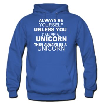 be a unicorn be yourself - bananaharvest hoodie