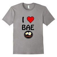 I Love BAE Shirt - Bacon And Eggs