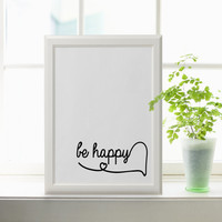 Be happy Printable Quote Kids room decor black and white calligraphy print downloadable art minimalist printable wall art Nursery Wall Art