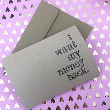 i want my money back. kraft paper greeting card. 5 by 7 inches for extra venting space. the crappy ex card.
