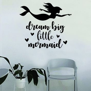 Dream Big Little Mermaid Wall Decal Sticker Vinyl Art Decor Room Bedroom Inspirational Girls Teen Ocean Beach Sea Nautical Cute Quote Daughter Love Hearts