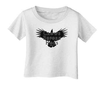 Crows Before Hoes Design Infant T-Shirt by TooLoud