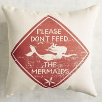 Don't Feed the Mermaids Printed Pillow