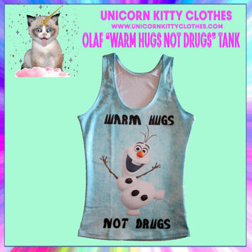 "Olaf ""warm Hugs not Drugs"" Tank Top"