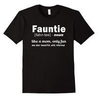 Fauntie Like A Mom Only Cooler Funny Shirt for Aunt