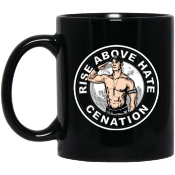 Rise above hate (John) cenation - Cena T-Shirt-01 BM11OZ 11 oz. Black Mug