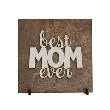 """Best Mom Ever"" - Wooden Display Sign"