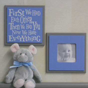 Baby Blue and Gray Baby Nursery Decor - Set of 2 - Photo Frame and Sign - First we had each other, Then we had you, Now we have Everything