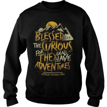 Blessed the curious for they shall have adventures America's national parks Sweatshirt Unisex