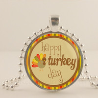 """Happy Turkey day, Thanksgiving, 1"""" glass and metal Pendant necklace Jewelry."""